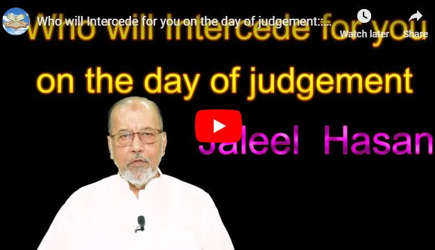Who will Intercede for you on the day of judgement :: by Jaleel Hasan