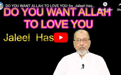 DO YOU WANT ALLAH TO LOVE YOU :: by Jaleel Hasan
