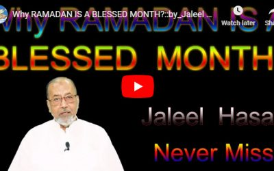 Why RAMADAN IS A BLESSED MONTH? :: by Jaleel Hasan