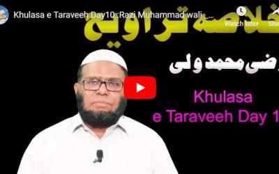 Khulasa e Taraveeh Day 10 :: Razi Muhammad wali