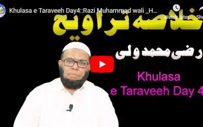 Khulasa e Taraveeh Day 4 :: Razi Muhammad wali