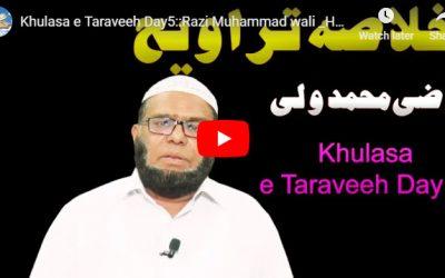 Khulasa e Taraveeh Day 5 :: Razi Muhammad wali