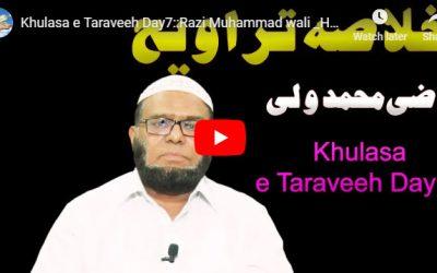 Khulasa e Taraveeh Day 7 :: Razi Muhammad wali