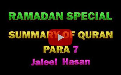 SUMMARY OF QURAN DAY 7 – JALEEL HASAN