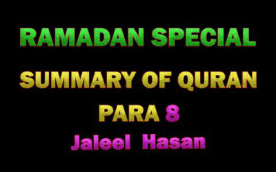SUMMARY OF QURAN DAY 8 – JALEEL HASAN