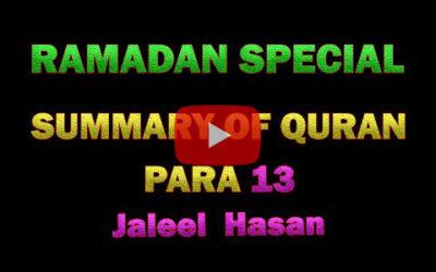 SUMMARY OF QURAN DAY 13 – JALEEL HASAN