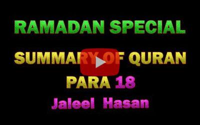 SUMMARY OF QURAN DAY 18 – JALEEL HASAN