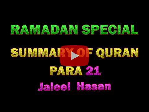 SUMMARY OF QURAN DAY 21 – JALEEL HASAN