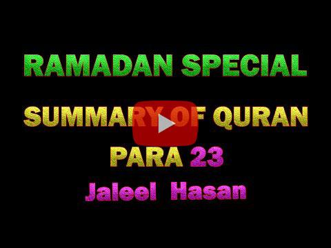 SUMMARY OF QURAN DAY 23 – JALEEL HASAN