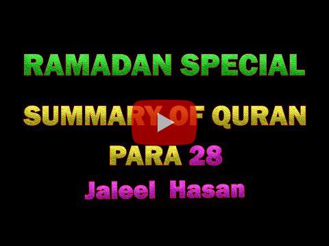 SUMMARY OF QURAN DAY 28 – JALEEL HASAN