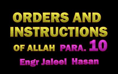ORDERS AND INSTRUCTIONS OF ALLAH S.W.T_PARA.10 by Engr. Jaleel Hasan