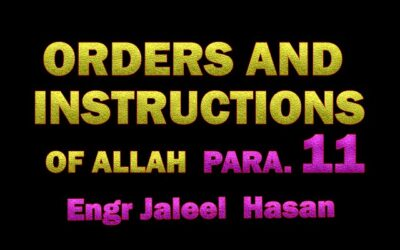 ORDERS AND INSTRUCTIONS OF ALLAH S.W.T_PARA.11 by Engr. Jaleel Hasan