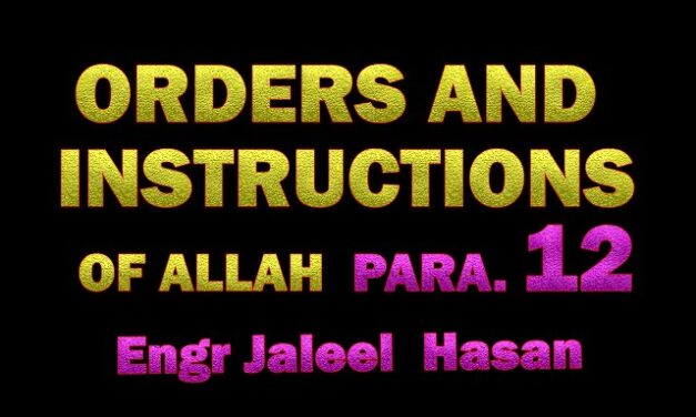 ORDERS AND INSTRUCTIONS OF ALLAH S.W.T_PARA.12 by Engr. Jaleel Hasan