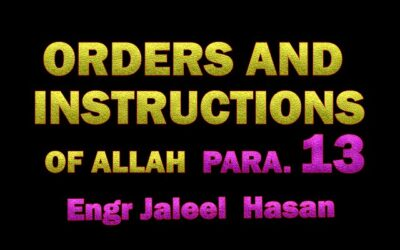 ORDERS AND INSTRUCTIONS OF ALLAH S.W.T_PARA.13 by Engr. Jaleel Hasan