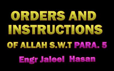 ORDERS AND INSTRUCTIONS OF ALLAH S.W.T_PARA.5 by Engr. Jaleel Hasan