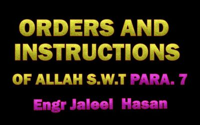 ORDERS AND INSTRUCTIONS OF ALLAH S.W.T_PARA.7 by Engr. Jaleel Hasan