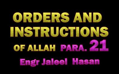 ORDERS AND INSTRUCTIONS OF ALLAH S.W.T_PARA.21 by Engr. Jaleel Hasan