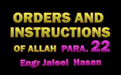 ORDERS AND INSTRUCTIONS OF ALLAH S.W.T_PARA.22 by Engr. Jaleel Hasan