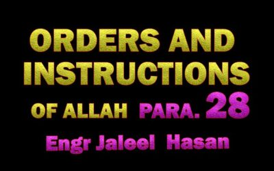 ORDERS AND INSTRUCTIONS OF ALLAH S.W.T_PARA.28 by Engr. Jaleel Hasan